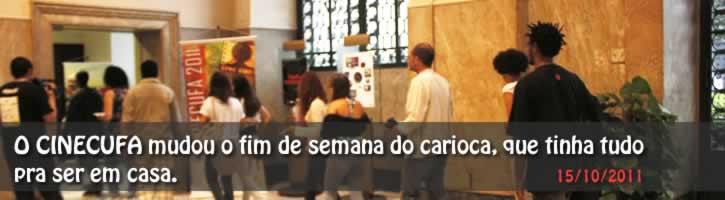 O CINECUFA mudou o fim de semana do carioca, que tinha tudo pra ser em casa